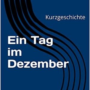 Kurzgeschichte Ein Tag im Dezember von Tino Dietrich